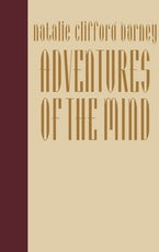 Adventures of the Mind: The Memoirs of Natalie Clifford Barney