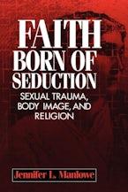 Faith Born of Seduction: Sexual Trauma, Body Image, and Religion