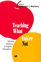 Teaching What You're Not: Identity Politics in Higher Education