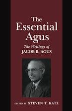 The Essential Agus: The Writings of Jacob B. Agus