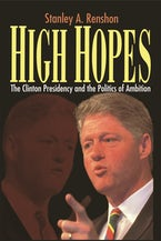 High Hopes: Bill Clinton and the Politics of Ambition