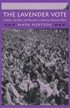 The Lavender Vote: Lesbians, Gay Men, and Bisexuals in American Electoral Politics