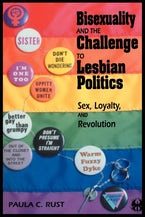 Bisexuality and the Challenge to Lesbian Politics: Sex, Loyalty, and Revolution