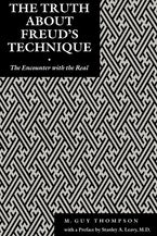 The Truth About Freud's Technique: The Encounter With the Real