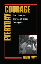 Everyday Courage: The Lives and Stories of Urban Teenagers