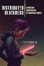 Distributed Blackness: African American Cybercultures