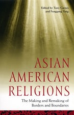 Asian American Religions: The Making and Remaking of Borders and Boundaries