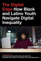 The Digital Edge: How Black and Latino Youth Navigate Digital Inequality