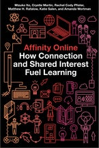 Affinity Online: How Connection and Shared Interest Fuel Learning